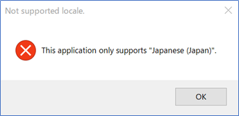 "This application only supports ""Japanese(Japan)""."